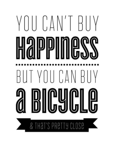 you-cant-buy-happiness-but-you-can-buy-a-bicycle-and-thats-pretty-close