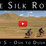 Cycling the Silk Route: Part 5 of our 9-Part YouTube Series